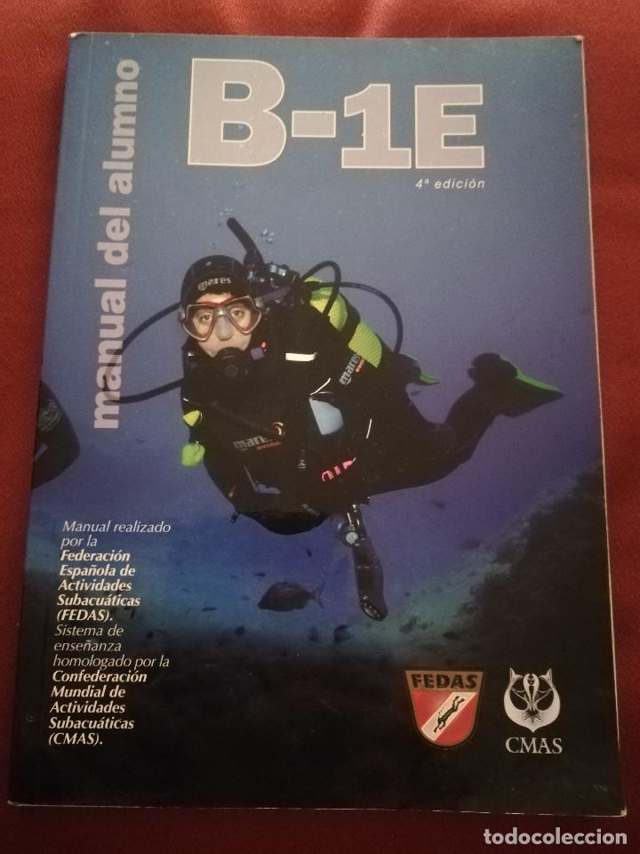 MANUAL CMAS 1 STAR DIVER. MANUAL DEL ALUMNO B-1E (FEDERACIÓN ESPAÑOLA DE ACTIVIDADES SUBACUÁTICAS) (Coleccionismo Deportivo - Libros de Deportes - Otros)
