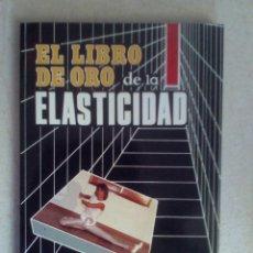 Coleccionismo deportivo: EL LIBRO DE ORO DE LA ELASTICIDAD. Lote 175977715