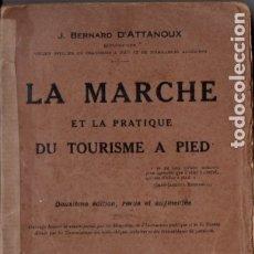 Coleccionismo deportivo: ATTANOUX : LA MARCHE ET LA PRACTIQUE DU TOURISME A PIED (PARIS, 1913). Lote 176147603