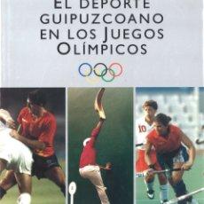 Coleccionismo deportivo: EL DEPORTE GUIPUZCOANO EN LOS JUEGOS OLÍMPICOS. 1992. Lote 176467754