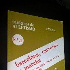 Coleccionismo deportivo: CUADERNOS DE ATLETISMO 26. BARCELONA, CARRERAS Y MARCHA. REAL FEDERACIÓN ESPAÑOLA DE ATLETISMO. . Lote 176631074