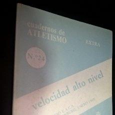 Coleccionismo deportivo: CUADERNOS DE ATLETISMO 24. VELOCIDAD ALTO NIVEL. REAL FEDERACIÓN ESPAÑOLA DE ATLETISMO. . Lote 176631335