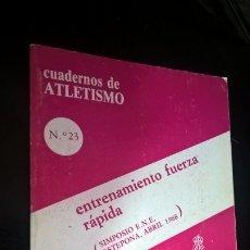 Coleccionismo deportivo: CUADERNOS DE ATLETISMO 23. ENTRENAMIENTO FUERZA RAPIDA. REAL FEDERACIÓN ESPAÑOLA DE ATLETISMO. SIMPO. Lote 176631577