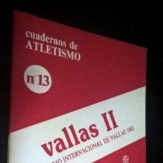 Coleccionismo deportivo: CUADERNOS DE ATLETISMO 26. VALLAS II. REAL FEDERACIÓN ESPAÑOLA DE ATLETISMO. SEMINARIO INTERNACIONAL. Lote 176635807