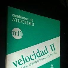 Coleccionismo deportivo: CUADERNOS DE ATLETISMO 11. VELOCIDAD II. REAL FEDERACIÓN ESPAÑOLA DE ATLETISMO. CONGRESO EUROPEO ENT. Lote 176635939