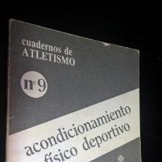 Coleccionismo deportivo: CUADERNOS DE ATLETISMO 9. ACONDICIONAMIENTO FISICO-DEPORTIVO.REAL FEDERACIÓN ESPAÑOLA DE ATLETISMO.. Lote 176636204