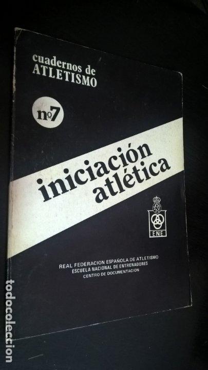 CUADERNOS DE ATLETISMO 7. INICIACIÓN ATLÉTICA. REAL FEDERACIÓN ESPAÑOLA DE ATLETISMO. (Coleccionismo Deportivo - Libros de Deportes - Otros)