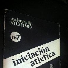 Coleccionismo deportivo: CUADERNOS DE ATLETISMO 7. INICIACIÓN ATLÉTICA. REAL FEDERACIÓN ESPAÑOLA DE ATLETISMO. . Lote 176636403