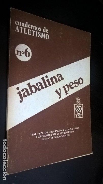 CUADERNOS DE ATLETISMO 26. JABALINA Y PESO. REAL FEDERACIÓN ESPAÑOLA DE ATLETISMO. (Coleccionismo Deportivo - Libros de Deportes - Otros)