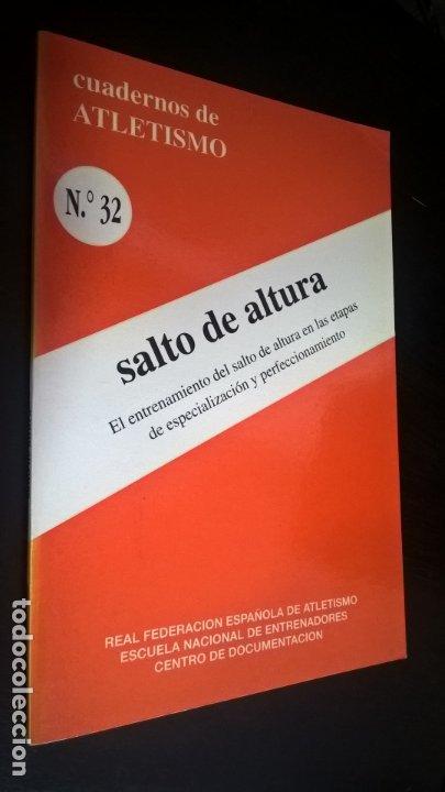 CUADERNOS DE ATLETISMO 32. SALTO DE ALTURA. REAL FEDERACIÓN ESPAÑOLA DE ATLETISMO. EL ENTRENAMIENTO (Coleccionismo Deportivo - Libros de Deportes - Otros)