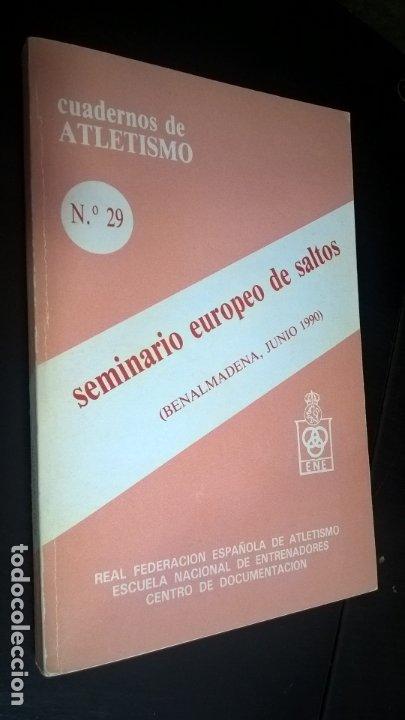 CUADERNOS DE ATLETISMO 29. SEMINARIO EUROPEO DE SALTOS. REAL FEDERACIÓN ESPAÑOLA DE ATLETISMO. BENAL (Coleccionismo Deportivo - Libros de Deportes - Otros)