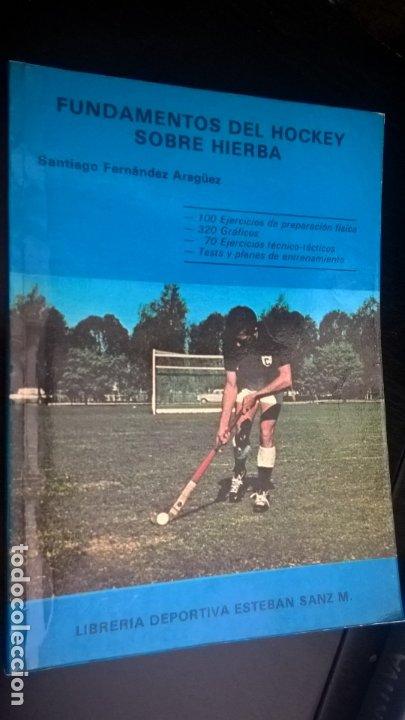 FUNDAMENTOS DEL HOCKEY SOBRE HIERBA. SANTIAGO FERNANDEZ ARAGUEZ. LIBRERIA DEPORTIVA ESTEBAN SANZ M. (Coleccionismo Deportivo - Libros de Deportes - Otros)