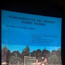 Coleccionismo deportivo: FUNDAMENTOS DEL HOCKEY SOBRE HIERBA. SANTIAGO FERNANDEZ ARAGUEZ. LIBRERIA DEPORTIVA ESTEBAN SANZ M. . Lote 176665613