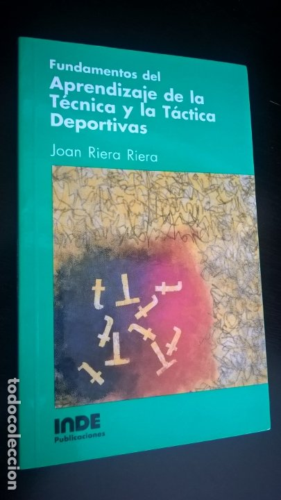 FUNDAMENTOS DEL APRENDIZAJE DE LA TÉCNICA Y LA TÁCTICA DEPORTIVAS. JOAN RIERA RIERA. INDE 1994. (Coleccionismo Deportivo - Libros de Deportes - Otros)