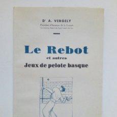Coleccionismo deportivo: (1948) LE REBOT ET AUTRES JEUX DE PELOTE BASQUE (DR. A. VERGELY) - EN FRANCÉS - PELOTA VASCA -. Lote 176784400
