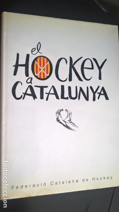 EL HOCKEY A CATALUNYA. FEDERACION CATALANA DE HOCKEY. EN CATALAN (CATALA). (Coleccionismo Deportivo - Libros de Deportes - Otros)