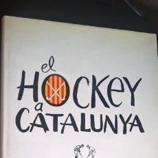 Coleccionismo deportivo: EL HOCKEY A CATALUNYA. FEDERACION CATALANA DE HOCKEY. EN CATALAN (CATALA). . Lote 176809037