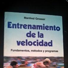 Coleccionismo deportivo: ENTRENAMIENTO DE LA VELOCIDAD. MANFRED GROSSER. FUNDAMENTOS, METODOS Y PROGRAMAS. DEPORTES TECNICAS.. Lote 176811144