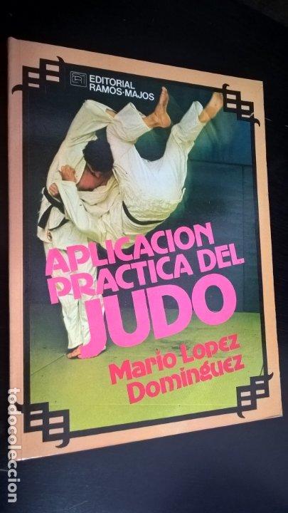 APLICACION PRACTICA DEL JUDO. MARIO LOPEZ DOMINGUEZ. RAMOS-MAJOS 1981. (Coleccionismo Deportivo - Libros de Deportes - Otros)