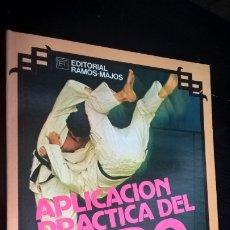 Coleccionismo deportivo: APLICACION PRACTICA DEL JUDO. MARIO LOPEZ DOMINGUEZ. RAMOS-MAJOS 1981. . Lote 176837350