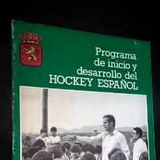 Coleccionismo deportivo: PROGRAMA DE INICIO Y DESARROLLO DEL HOCKEY ESPAÑOL.EDITADO POR LA REAL FEDERACION ESPAÑOLA DE HOCKEY. Lote 176843907