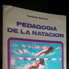 Coleccionismo deportivo: PEDAGOGIA DE LA NATACION. FERNANDO NAVARRO. MIÑON 1978. COLECCION KINE DE EDUCACION Y CIENCIA DEPORT. Lote 176926380