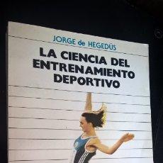Coleccionismo deportivo: LA CIENCIA DEL ENTRENAMIENTO DEPORTIVO. JORGE DE HEGEDUS. STADIUM BUENOS AIRES, ARGENTINA 1988. . Lote 177123373