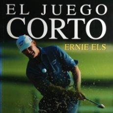 Collezionismo sportivo: EL JUEGO CORTO / ERNIE ELS , STEVE NEWELL. MADRID : TUTOR, 2009.. Lote 177368592