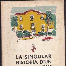 Coleccionismo deportivo: LIBRO LA SINGULAR HISTORIA D'UN CLUB DE TENIS 1902-1952 CLUB DE TENIS LA SALUD . Lote 177408522