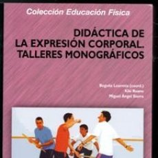 Coleccionismo deportivo: DIDÁCTICA DE LA EXPRESIÓN COPORAL. TALLERES MONOGRÁFICOS. VVAA. Lote 177761615