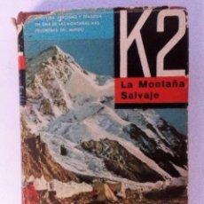 Coleccionismo deportivo: K2 LA MONTAÑA SALVAJE CHARLES S. HOUSTON ROBERT H. BATES PLANETA 1ª ED. 1956. Lote 177847737