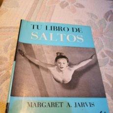 Coleccionismo deportivo: TU LIBRO DE SALTOS TRAMPOLÍN, MARGARET A. JARVIS EDITORIAL SÍNTES-ENVÍO CERTIFICADO 5,99. Lote 177947342