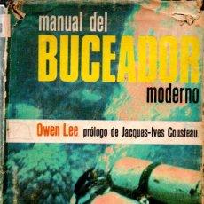 Coleccionismo deportivo: OWEN LEE : MANUAL DEL BUCEADOR MODERNO (DIANA, MÉXICO, 1965) PRÓLOGO DE JACQUES COUSTEAU. Lote 178280546