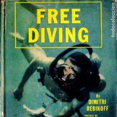 Coleccionismo deportivo: DIMITRI REBIKOFF : FREE DIVING (DUTTON, NEW YORK, 1956) SUBMARINISMO. Lote 178280831