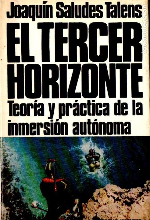 J. SALUDES TALENS : EL TERCER HORIZONTE - INMERSIÓN AUTÓNOMA (JUVENTUD, 1971) SUBMARINISMO (Coleccionismo Deportivo - Libros de Deportes - Otros)