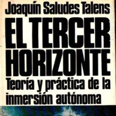 Coleccionismo deportivo: J. SALUDES TALENS : EL TERCER HORIZONTE - INMERSIÓN AUTÓNOMA (JUVENTUD, 1971) SUBMARINISMO. Lote 178281027