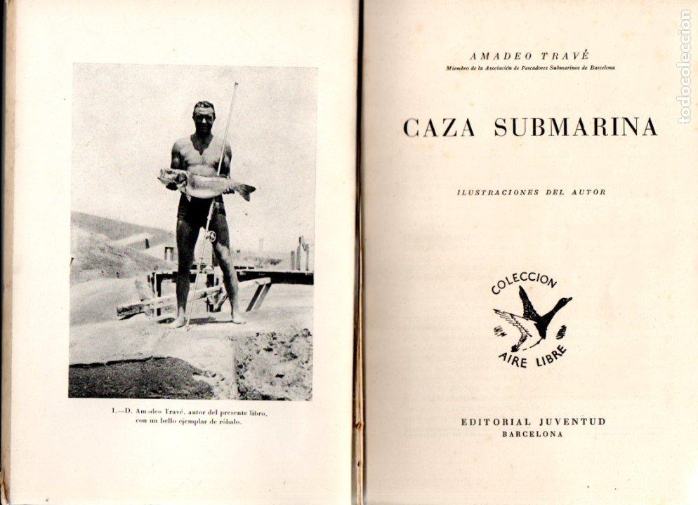 AMADEO TRAVE : CAZA SUBMARINA (JUVENTUD, 1947) SUBMARINISMO (Coleccionismo Deportivo - Libros de Deportes - Otros)