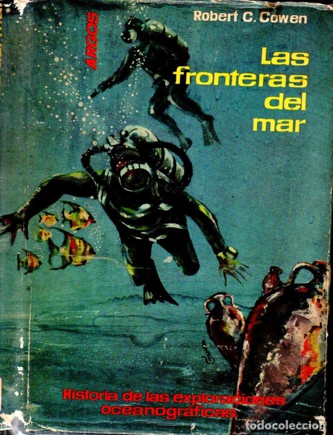 ROWEN COWEN : LAS FRONTERAS DEL MAR - LAS EXPLORACIONES OCEANOGRÁFICAS (ARGOS, 1961) SUBMARINISMO (Coleccionismo Deportivo - Libros de Deportes - Otros)
