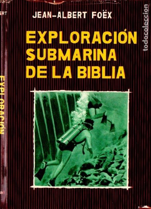 FOËX : EXPLORACIÓN SUBMARINA DE LA BIBLIA (JANO, 1958) SUBMARINISMO (Coleccionismo Deportivo - Libros de Deportes - Otros)