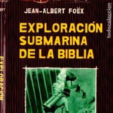 Coleccionismo deportivo: FOËX : EXPLORACIÓN SUBMARINA DE LA BIBLIA (JANO, 1958) SUBMARINISMO. Lote 178281855