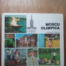 Coleccionismo deportivo: MOSCU OLIMPICA, EDITORIAL PROGRESO, 1979, OLIMPIADAS. Lote 178313098
