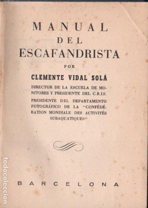 CLEMENTE VIDAL SOLÁ : MANUAL DEL ESCAFANDRISTA (1961) SUBMARINISMO (Coleccionismo Deportivo - Libros de Deportes - Otros)
