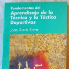 Coleccionismo deportivo: FUNDAMENTOS DEL APRENDIZAJE DE LA TÉCNICA Y LA TÁCTICA DEPORTIVAS - JOAN RIERA 1989 - VER INDICE. Lote 178959483