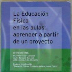 Coleccionismo deportivo: LA EDUCACIÓN FÍSICA EN LAS AULAS: APRENDER A PARTIR DE UN PROYECTO 2005 - VER INDICE. Lote 178961415