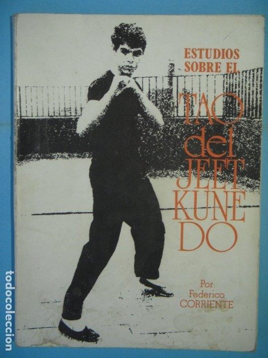 ESTUDIOS SOBRE EL TAO DEL JEET KUNEDO - FEDERICO CORRIENTE - EDITORIAL ALAS, 1982, 1ª EDICION (Coleccionismo Deportivo - Libros de Deportes - Otros)