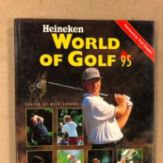 Coleccionismo deportivo: HEINEKEN WORLD OF GOLF 95. FOREWOOD BY FRED COUPLES. EDITED BY NICK EDMUND 1995. EN INGLÉS. Lote 179332913