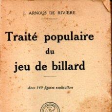 Coleccionismo deportivo: ARNOUS DE RIVIERE . TRAITÉ POPULAIRE DU JEU DE BILLARD (FLAMMARION, PARIS, S.F.) BILLAR. Lote 180244188
