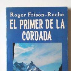 Coleccionismo deportivo: ROGER FRISON-ROCHE - EL PRIMER DE LA CORDADA - SROC. Lote 180254545