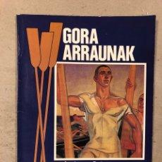 Coleccionismo deportivo: GORA ARRAUNAK, LA HISTORIA DEL REMO VASCO. GORKA REIZABAL. EDITA: DIARIO DEIA 1987. ILUSTRADO. Lote 181198403
