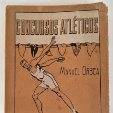 Coleccionismo deportivo: ANTIGUO LIBRO AÑOS 20,CONCURSOS ATLETICOS,CON DIBUJOS DE EPOCA,ENTRENAMIENTO,TECNICAS Y DEMAS. Lote 181211356